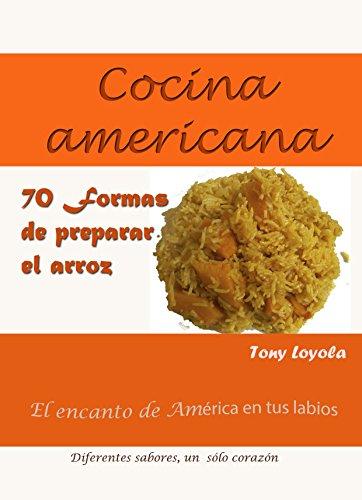 Cocina americana II: 70 formas de preparar el arroz (Recetas de cocina n 2)