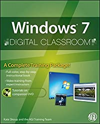 Windows 7 Digital Classroom: (Book and Video Training)