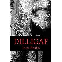 DILLIGAF: A Life in Chapters (Brethren MC world Book 6)