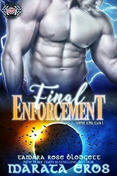 Vampire (Alpha Claim 8-Final Enforcement): New Adult Paranormal Romance (Vampire Alpha Claim) by [Eros, Marata, Blodgett, Tamara Rose]