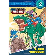 T. Rex Trouble! (DC Super Friends) (Step into Reading) by Billy Wrecks (2011-01-11)