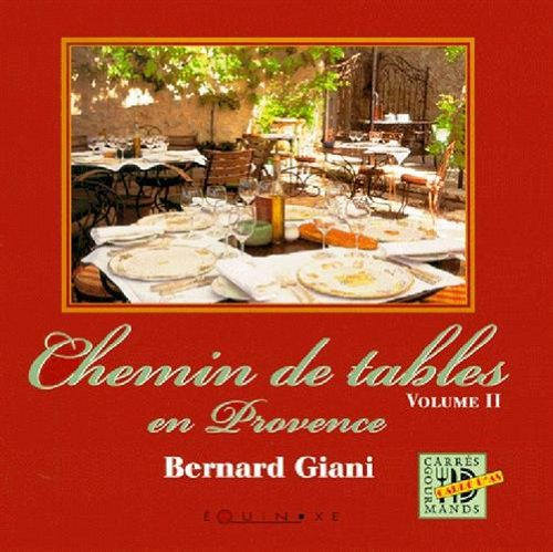 Chemin de tables en Provence. Volume 2