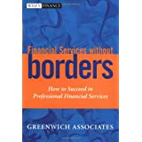 Financial Services without Borders: How to Succeed in Professional Financial Services (Wiley Finance)