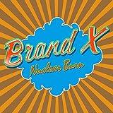 Nuclear Burn by Brand X (2013-05-04)