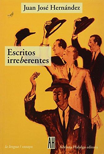 Escritos Irreberentes (La Lengua) por Juan J. Hernandez