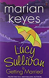 Lucy Sullivan is Getting Married by Marian Keyes (2010-09-10)