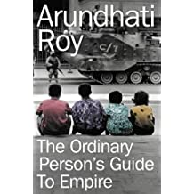 The Ordinary Person's Guide to Empire by Arundhati Roy (2004-01-05)