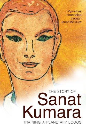 The Story of Sanat Kumara: Training a Planetary Logos PDF Books