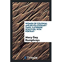 Women of Colonial and Revolutionary Time