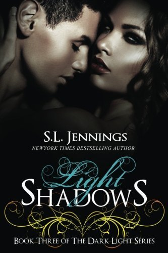 Light Shadows (The Dark Light Series) (Volume 3) by S.L. Jennings (2014-12-23)