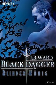 Blinder König: Black Dagger 14 - Roman von [Ward, J. R.]
