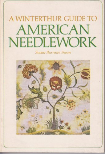 American Swan (A Winterthur Guide to American Needlework by Susan Burrows Swan (1976-12-23))