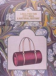 Louis Vuitton City Bags: A Natural History by Jean-Claude Kaufmann (2013-10-15)