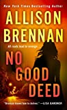 Front cover for the book No Good Deed (Lucy Kincaid Novels) by Allison Brennan
