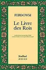 Le livre des rois. Shâhnâmè de Ferdowsi