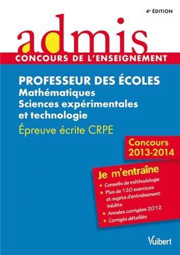 Concours Professeur des écoles - Mathématiques et Sciences expérimentales et technologie - Epreuve écrite - Admis - Je m'entraîne - Session 2013 - CRPE
