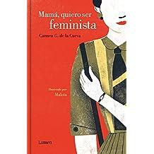 Mamá, quiero ser feminista (LIBROS ILUSTRADOS, Band 19012)