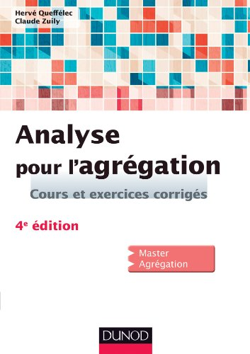 Analyse pour l'agrgation - 4e d. (Sciences Sup)