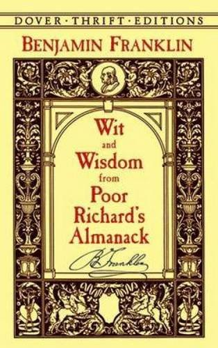 Wit and Wisdom from Poor Richard's Almanack (Dover Thrift Editions)