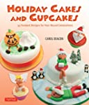 Holiday Cakes and Cupcakes: 45 Fondan...