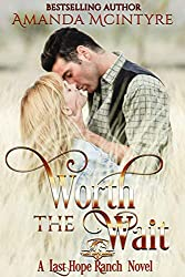 Worth the Wait (Last Hope Ranch Book 2)