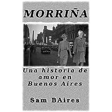 MORRIÑA - Una historia de amor en Buenos Aires (Spanish Edition)