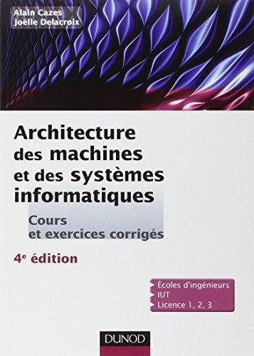 Architecture des machines et des systèmes informatiques - 4ème édition par Alain Cazes