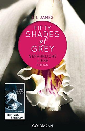 Buchseite und Rezensionen zu 'Fifty Shades of Grey - Gefährliche Liebe: Band 2 - Roman' von E L James
