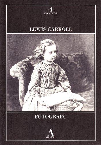 Lewis Carroll fotografo. Ediz. illustrata