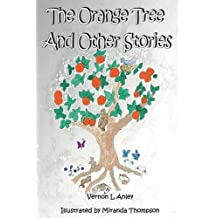 The Orange Tree and Other Stories by Vernon L. Anley (2014-04-17)