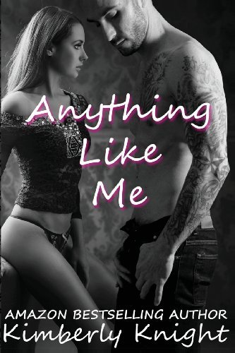 By Kimberly Knight - Anything Like Me: 3 (B&S Series)