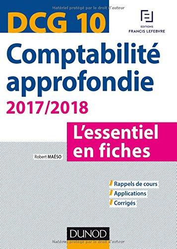 DCG 10 - Comptabilité approfondie 2017/2018 - 7e éd. - L'essentiel en fiches par Robert Maéso