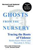 Image de Ghosts from the Nursery: Tracing the Roots of Violence - New and Revised Edition