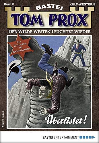Tom Prox Western: Überlistet!