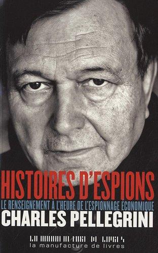 Histoires d'espions : Le renseignement à l'heure de l'espionnage économique