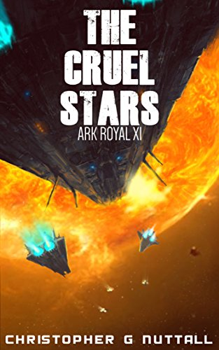 The Cruel Stars (Ark Royal Book 11) (English Edition)