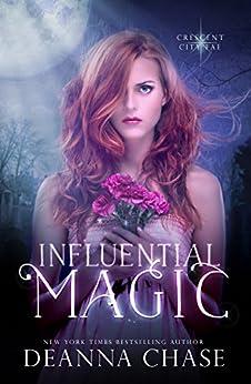 Influential Magic (Crescent City Fae Book 1) (English Edition) par [Chase, Deanna]