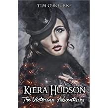 Kiera Hudson (Part One) (The Victorian Adventures Book 1)