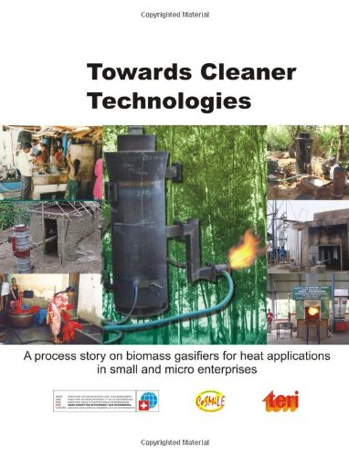 Towards Cleaner Technologies: A Process Story on Biomass Gasifiers for Heat Applications in Small and Micro Enterprises par V. V. N. Kishore