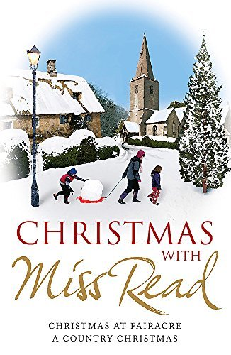 Christmas with Miss Read: Christmas at Fairacre, A Country Christmas by Miss Read (2012-10-25)