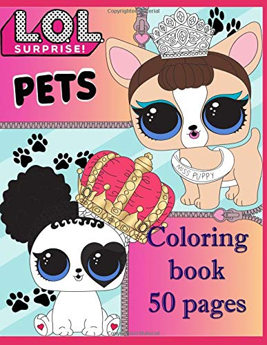 L.O.L. Surprise PETS! Coloring book: 50 pages for coloring! The best collection of pets for fans of dolls L.O.L.! por Megan Fox