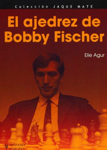 El ajedrez de Bobby Fischer (Jaque mate) por Elie Agur