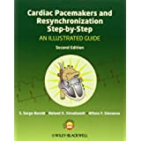 Cardiac Pacemakers and Resynchronization Therapy Step-by-Step: An Illustrated Guide