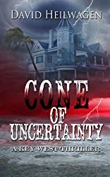 Cone Of Uncertainty (Key West Thriller Book 1)