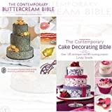 The Contemporary Cake Decorating Bible books Collection 2 Books Bundle (The Contemporary Buttercream Bible,The Contemporary Cake Decorating Bible)