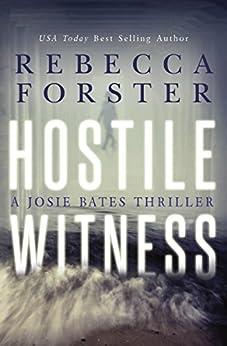 HOSTILE WITNESS (Thriller/legal thriller): A Josie Bates Thriller (The Witness Series Book 1) (English Edition) par [Forster, Rebecca]