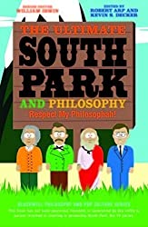 The Ultimate South Park and Philosophy: Respect My Philosophah! (2013-09-10)