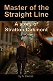 Master of The Straight Line: A Story of Stratton Oakmont (The Ginger Trilogy Book 3)