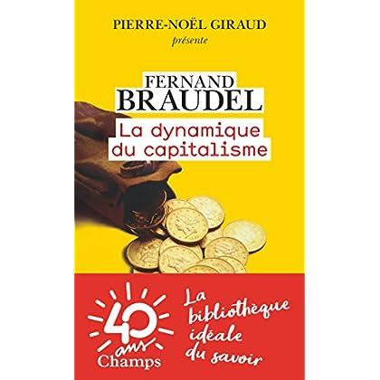 La dynamique du capitalisme (Champs Histoire)