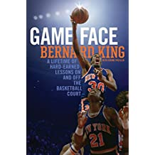 Game Face: A Lifetime of Hard-Earned Lessons On and Off the Basketball Court (English Edition)